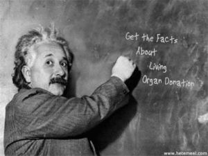 Einstein photo scrawling Get the Facts about Living Organ Donation on the blackboard